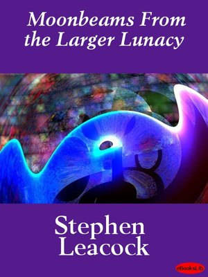 cover image of Moonbeams From the Larger Lunacy