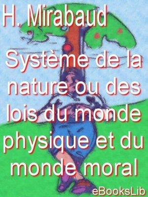 cover image of Système de la nature ou des loix du monde physique et du monde moral