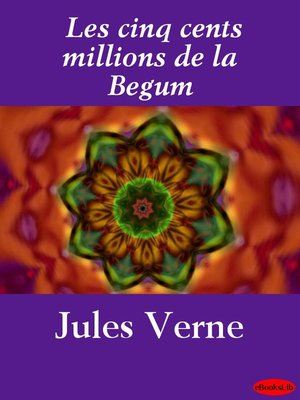 cover image of Les cinq cents millions de la Begum