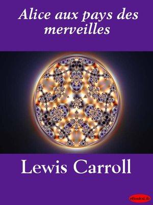 cover image of Alice aux pays des merveilles