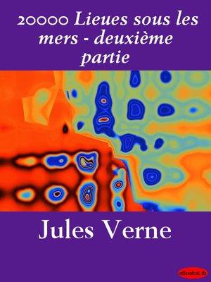 cover image of 20000 Lieues sous les mers - deuxième partie