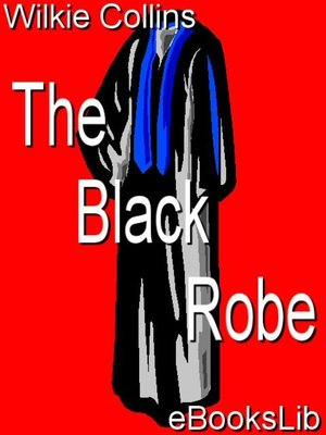 The black robe by wilkie collins overdrive rakuten overdrive the black robe fandeluxe