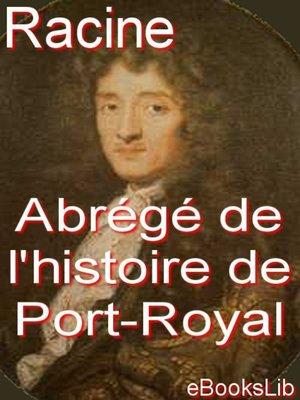 cover image of Abrégé de l'histoire de Port-Royal