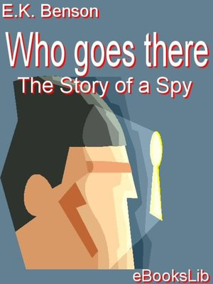 cover image of Who Goes There - The Story of a Spy