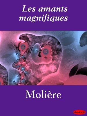 cover image of Les amants magnifiques