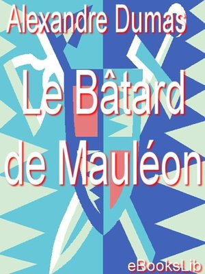 cover image of Le bâtard de Mauléon