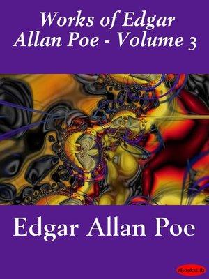 cover image of Works of Edgar Allan Poe, Volume 3