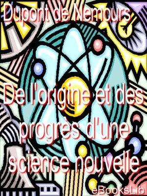 cover image of De l'origine et des progrès d'une science nouvelle