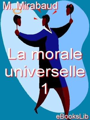 cover image of La morale universelle. 1