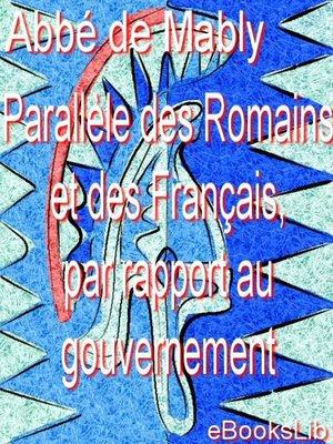 cover image of Parallèle des Romains et des Français, par rapport au gouvernement