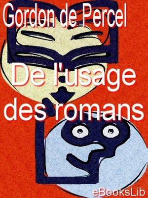 cover image of De l'usage des romans