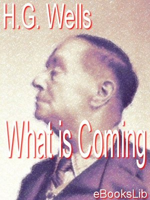 cover image of What is Coming - A Forecast of Things after the War