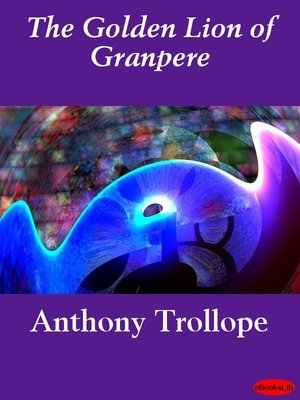 cover image of The Golden Lion of Granpere
