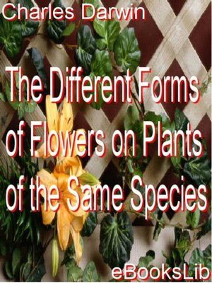 cover image of The Different Forms of Flowers on Plants of the Same Species