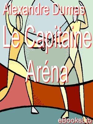 cover image of Le Capitaine Aréna
