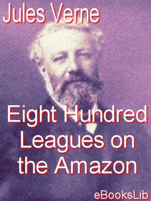 cover image of Eight Hundred Leagues on the Amazon