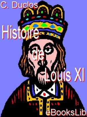cover image of Histoire de Louis XI