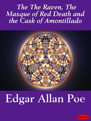 cover image of The Raven, the Masque of Red Death and the Cask of Amontillado