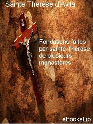cover image of Fondations faites par sainte Thérèse de plusieurs monastères