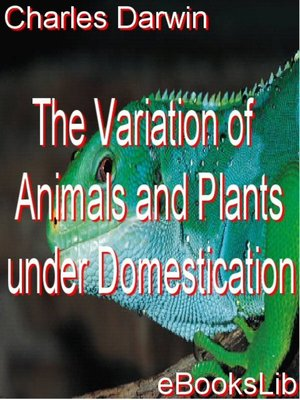 cover image of The Variation of Animals and Plants under Domestication