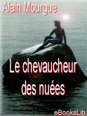 cover image of Le chevaucheur des nuées