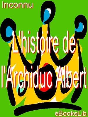 cover image of L'histoire de l'Archiduc Albert