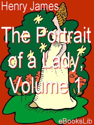 cover image of The Portrait of a Lady, Vol. 1