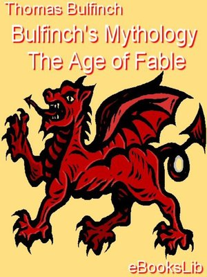 cover image of Bulfinch's Mythology - The Age of Fable