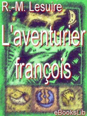 cover image of L'aventurier français