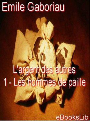 cover image of L'argent des autres - Les hommes de paille