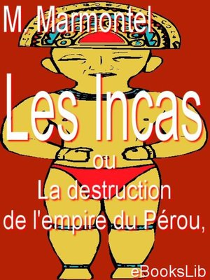 cover image of Les Incas, ou La destruction de l'empire du Pérou