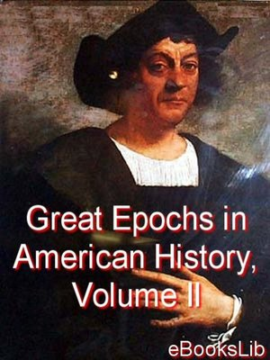 cover image of Great Epochs in American History, Volume II