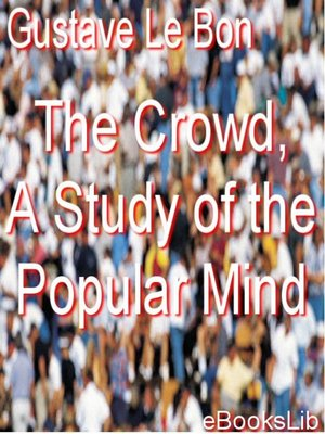 cover image of The Crowd, A Study of the Popular Mind