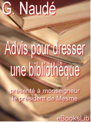 cover image of Advis pour dresser une bibliothèque