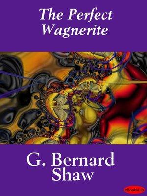 the perfect wagnerite shaw george bernard