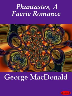 cover image of Phantastes, A Faerie Romance