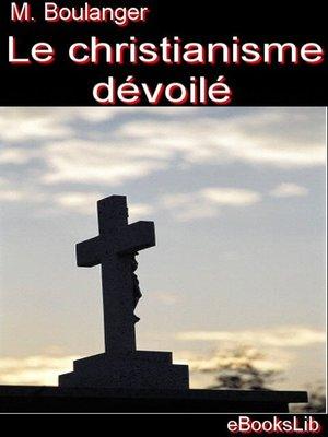 cover image of Le christianisme dévoilé