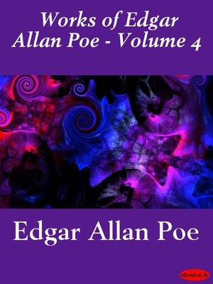 cover image of Works of Edgar Allan Poe, Volume 4