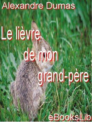 cover image of Le Lièvre de mon grand-père