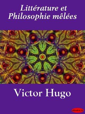 cover image of Littérature et Philosophie mêlées