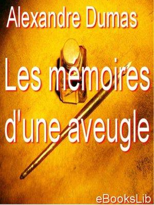 cover image of Les mémoires d'une aveugle