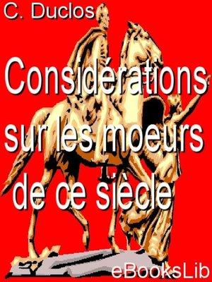cover image of Considérations sur les moeurs de ce siècle