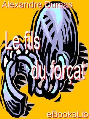 cover image of Le fils du forçat