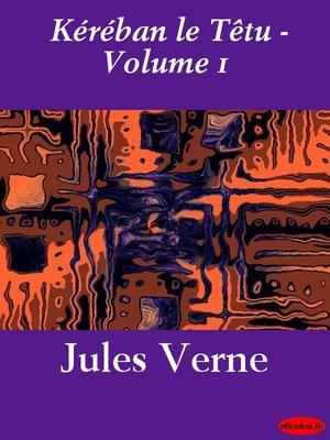 cover image of Kéraban le Têtu, Volume 1