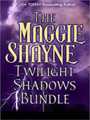 cover image of Maggie Shayne's Twilight Shadows Bundle
