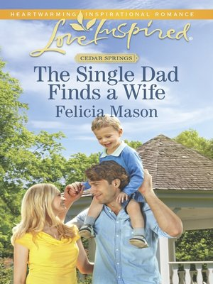 cover image of The Single Dad Finds a Wife