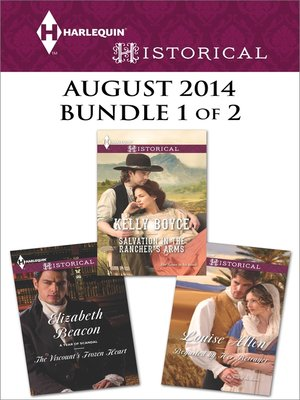 cover image of Harlequin Historical August 2014 - Bundle 1 of 2: Beguiled by Her Betrayer\Salvation in the Rancher's Arms\The Viscount's Frozen Heart