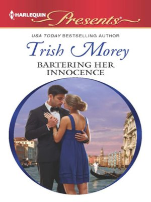Title details for Bartering Her Innocence by Trish Morey - Available