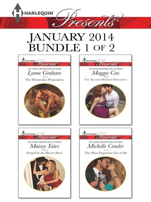 cover image of Harlequin Presents January 2014 - Bundle 1 of 2: The Dimitrakos Proposition\Forged in the Desert Heat\The Tycoon's Delicious Distraction\The Most Expensive Lie of All