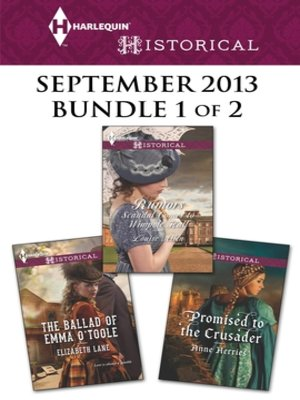 cover image of Harlequin Historical September 2013 - Bundle 1 of 2: The Ballad of Emma O'Toole\Rumors\Promised to the Crusader
